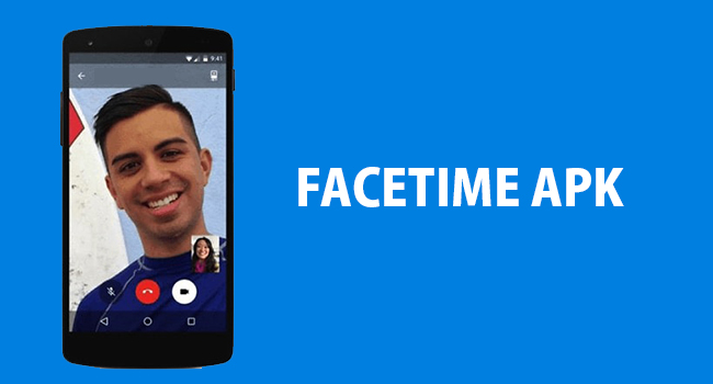 Facetime for android download [latest update].
